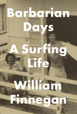 Image for Barbarian Days: A Surfing Life  **SIGNED 1st Edition /1st Printing + Photo**