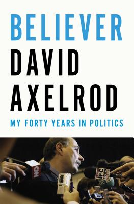 Image for Believer:  My Forty Years in Politics **SIGNED & DATED, 1st Edition /1st Printing + Photo**