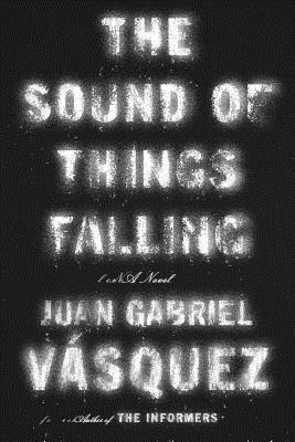 Image for The Sound of Things Falling: A Novel   **SIGNED 1st U.S. Edition /1st Printing**