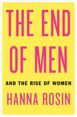 Image for The End of Men: And the Rise of Women