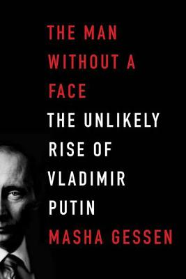 The Man Without a Face: The Unlikely Rise of Vladimir Putin, GESSEN, Masha