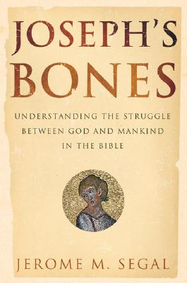 Image for Joseph's Bones: Understanding the Struggle Between God and Mankind in the Bible Story
