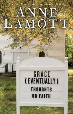 Image for Grace (Eventually): Thoughts on Faith