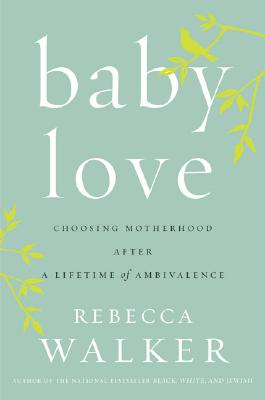 Baby Love, Walker, Rebecca