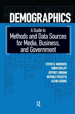 Image for Demographics: A Guide to Methods and Data Sources for Media, Business, and Government