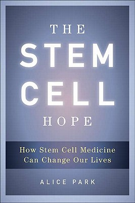Image for The Stem Cell Hope: How Stem Cell Medicine Can Change Our Lives
