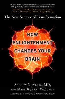 Image for How Enlightenment Changes Your Brain: The New Science of Transformation