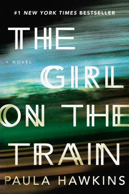 Image for The Girl on the Train  **SIGNED 1st Edition /1st Printing**