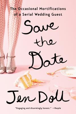 Image for Save the Date: The Occasional Mortifications of a Serial Wedding Guest