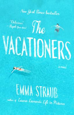 The Vacationers: A Novel, Emma Straub