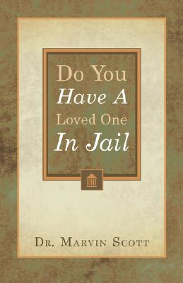 Do You Have A Loved One In Jail?, Scott, Marvin
