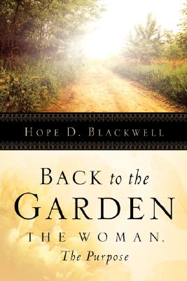 Back To The Garden, The Woman, The Purpose, Blackwell, Hope D