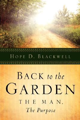 Back To The Garden, The Man, The Purpose, Blackwell, Hope D