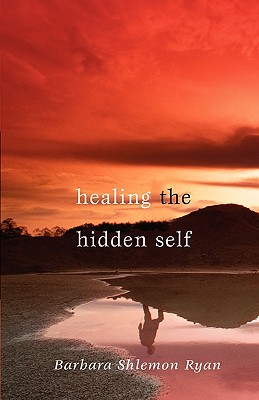 Image for Healing The Hidden Self