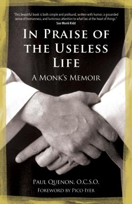 Image for In Praise of the Useless Life: A Monk's Memoir