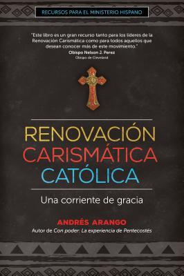 Image for Renovación Carismática Católica: Una corriente de gracia (Recursos para el ministerio hispano) (Spanish Edition)