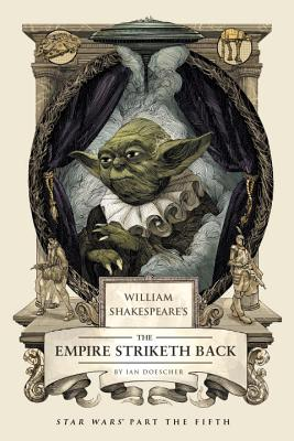 Image for 5 William Shakespeare's The Empire Striketh Back