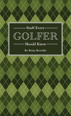 Image for Stuff Every Golfer Should Know (Stuff You Should Know)