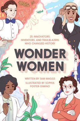 Image for Wonder Women: 25 Innovators, Inventors, and Trailblazers Who Changed History