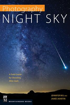 Image for Photography Night Sky: A Field Guide for Shooting after Dark