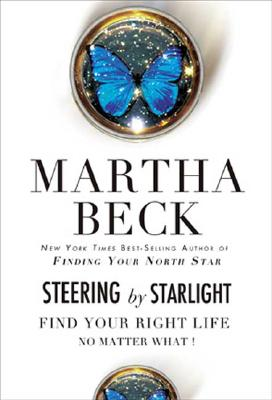 Image for Steering by Starlight: Find Your Right Life, No Matter What!