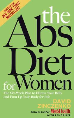 Image for The Abs Diet for Women: The Six-Week Plan to Flatten Your Belly and Firm Up Your Body for Life
