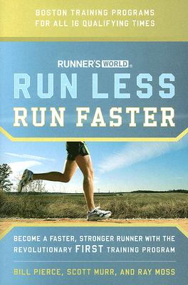 Image for Runner's World Run Less, Run Faster: Become a Faster, Stronger Runner with the Revolutionary FIRST Training Program