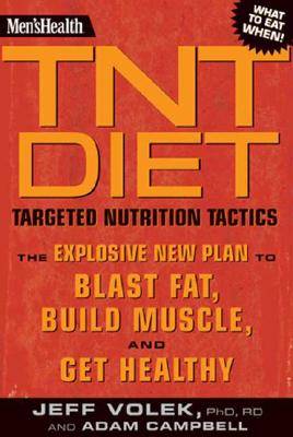 Image for Men's Health TNT Diet: The Explosive New Plan to Blast Fat, Build Muscle, and Get Healthy in 12 Weeks