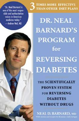 Image for DR. NEAL BARNARD'S PROGRAM FOR REVERSING DIABETES : THE SCIENTIFICALLY PROVEN SYSTEM FOR REVERSING DIABETES WITHOUT DRUGS