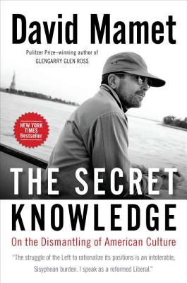Image for The Secret Knowledge: On the Dismantling of American Culture