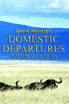 Domestic Departures, Atkinson, Dana