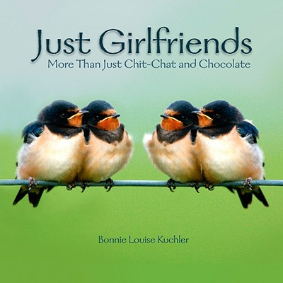 Image for Just Girlfriends: More Than Just Chit-Chat & Chocolate