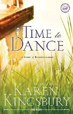 A Time to Dance (Women of Faith Fiction (Westbow)), KAREN KINGSBURY