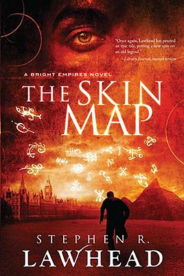 The Skin Map (Bright Empires), Stephen R. Lawhead