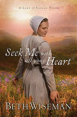 Image for Seek Me with All Your Heart (A Land of Canaan Series)