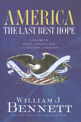 Image for America: The Last Best Hope (Volume II): From a World at War to the Triumph of Freedom