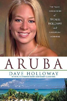 Image for Aruba: The Tragic Untold Story of Natalee Holloway And Corruption in Paradise