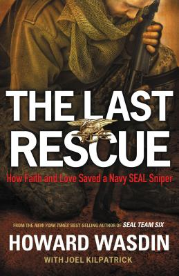 Image for The Last Rescue: How Faith and Love Saved a Navy SEAL Sniper