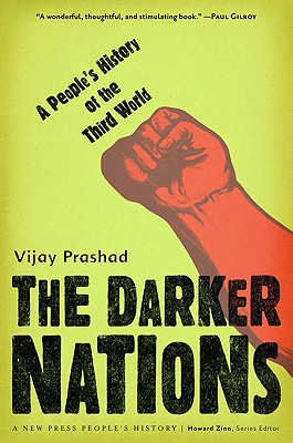 The Darker Nations: A People's History of the Third World (New Press People's History), Prashad, Vijay
