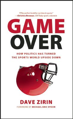 Image for Game Over: How Politics Has Turned the Sports World Upside Down