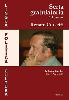 Lingua, politica, cultura. Serta gratulatoria in honorem Renato Corsetti (Esperanto Edition)