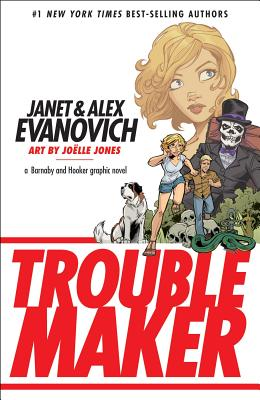 Troublemaker (Troublemaker Troublemaker), Alex Evanovich, Janet Evanovich, Joelle Jones