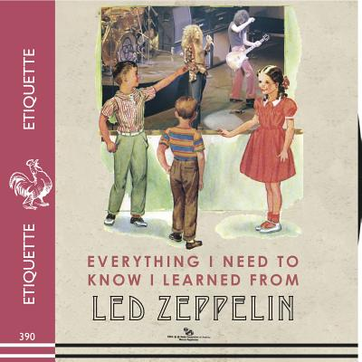 EVERYTHING I NEED TO KNOW I LEARNED FROM LED ZEPPELIN, DARLING, BENJAMIN