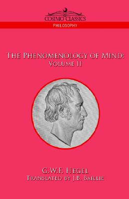 The Phenomenology of Mind: Volume II, Hegel, G. W. F.