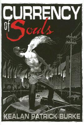 Currency of Souls, Burke, Kealan Patrick.