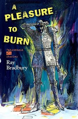 A Pleasure to Burn, Bradbury, Ray.