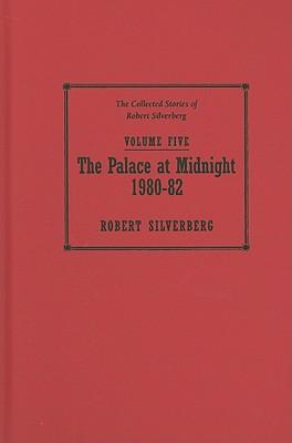 The Palace at Midnight, Silverberg, Robert.