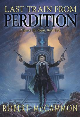 Image for Last Train From Perdition I Travel By Night, Book Two