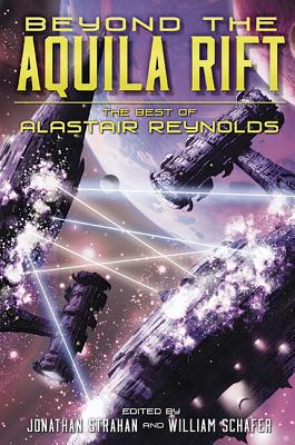Image for BEYOND THE AQUILA RIFT: THE BEST OF ALASTAIR REYNOLDS (signed/limited ed.)