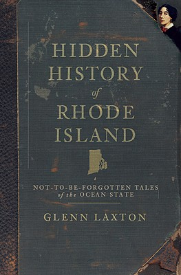 Image for Hidden History of Rhode Island: Not-to-be-Forgotten Tales of the Ocean State (American Chronicles (History Press))
